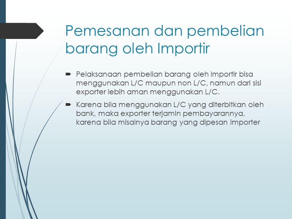  sudah siap untuk dikirim atau bahkan sudah dikirim dan terjadi musibah ditempat importer.