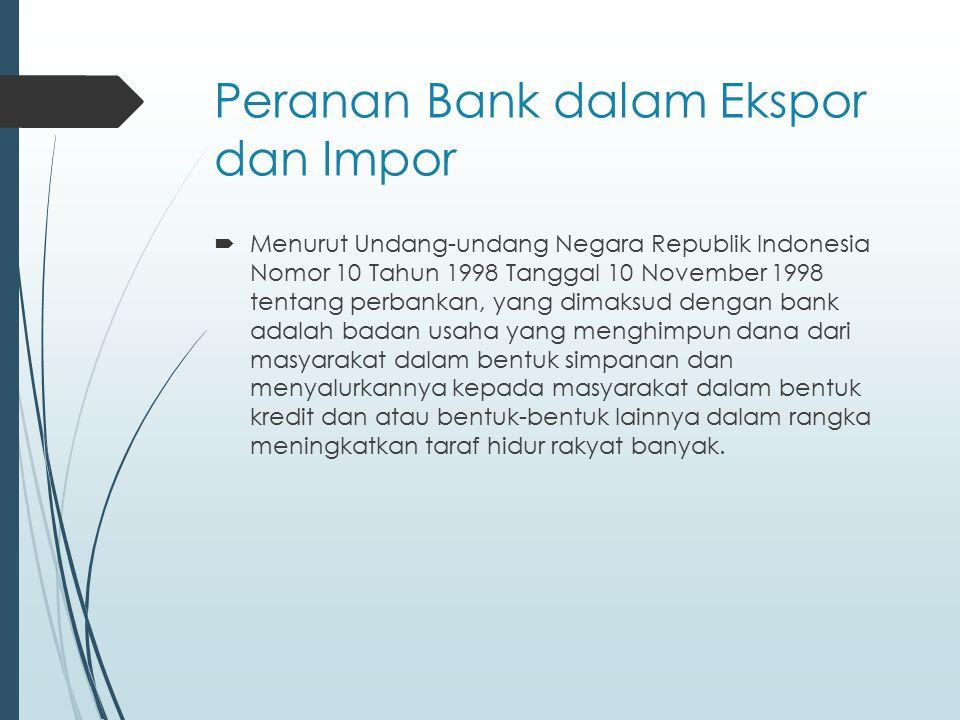  Dari segi perbankan, transaksi Internasional dapat terjadi apabila terdapat hubungan koresponden antara bank di dalam negeri dengan bank di luar negri dan adanya rekening pada bank di luar negri.