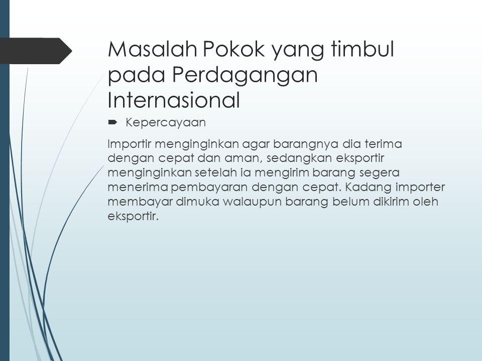  Syarat Penyerahan Barang Ada kewajiban tertentu yang harus dipatuhi baik oleh eksportir dan importer.