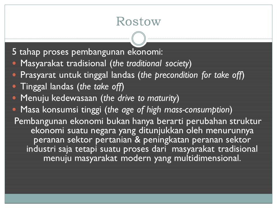 Rostow 5 tahap proses pembangunan ekonomi: Masyarakat tradisional (the traditional society) Prasyarat untuk tinggal landas (the precondition for take