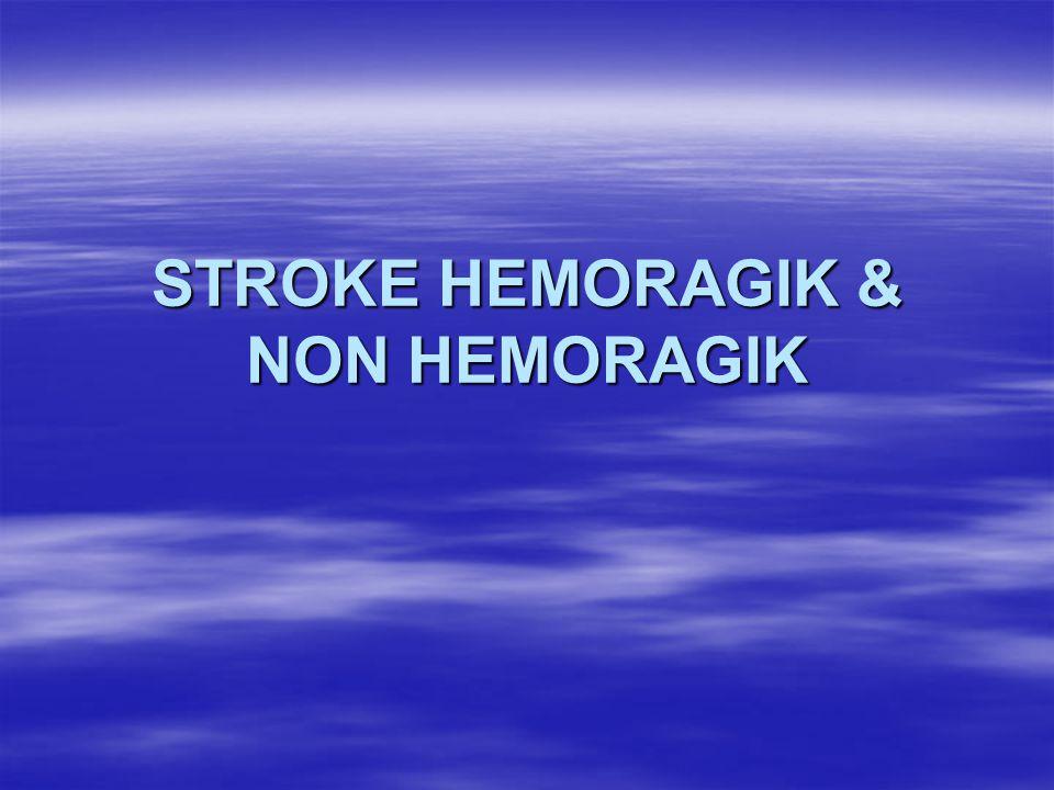 STROKE HEMORAGIK & NON HEMORAGIK