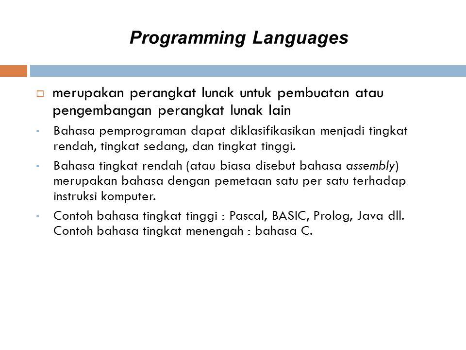 Programming Languages  merupakan perangkat lunak untuk pembuatan atau pengembangan perangkat lunak lain Bahasa pemprograman dapat diklasifikasikan me