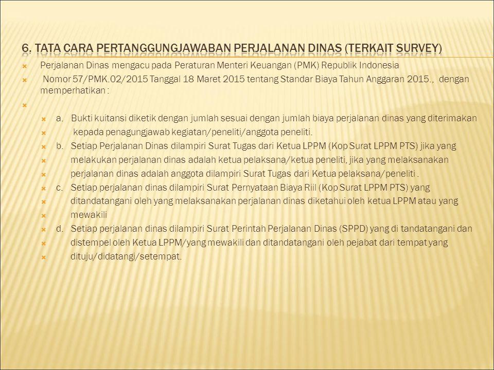  Perjalanan Dinas mengacu pada Peraturan Menteri Keuangan (PMK) Republik Indonesia  Nomor 57/PMK.02/2015 Tanggal 18 Maret 2015 tentang Standar Biaya