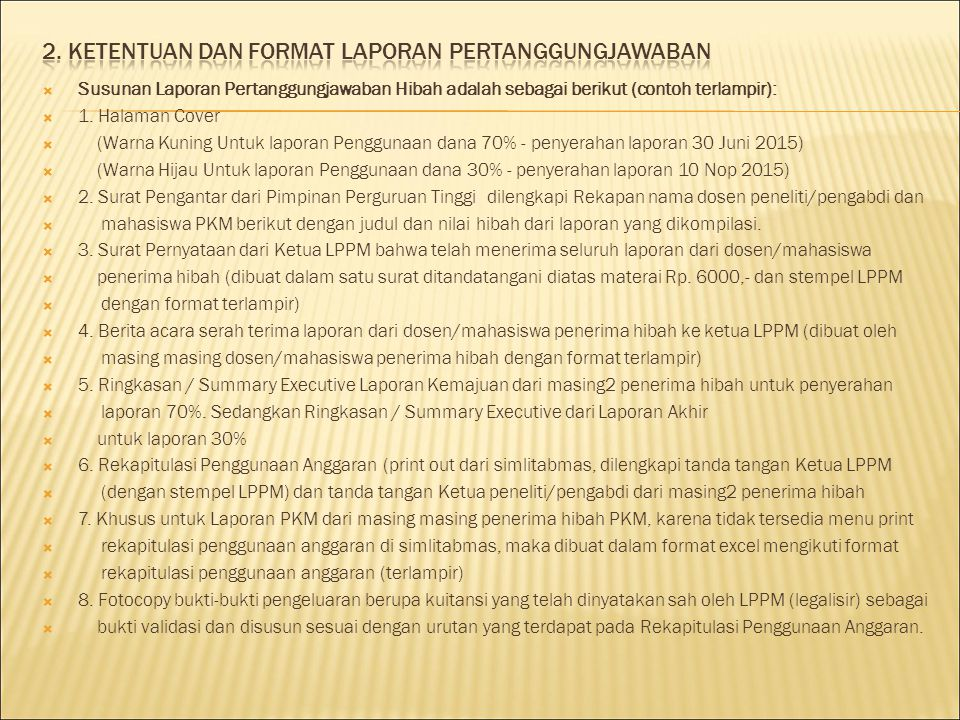  Susunan Laporan Pertanggungjawaban Hibah adalah sebagai berikut (contoh terlampir):  1. Halaman Cover  (Warna Kuning Untuk laporan Penggunaan dana