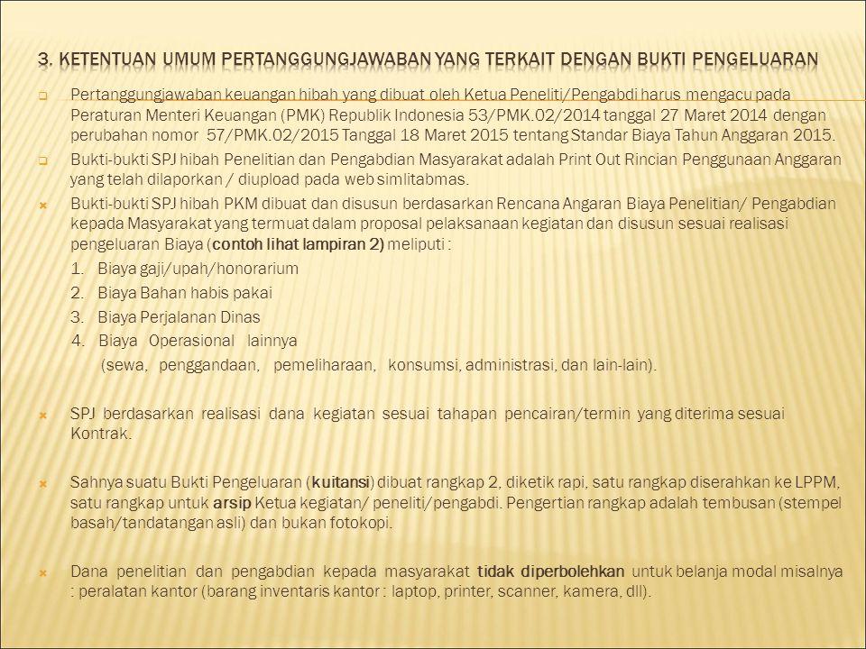  Pertanggungjawaban keuangan hibah yang dibuat oleh Ketua Peneliti/Pengabdi harus mengacu pada Peraturan Menteri Keuangan (PMK) Republik Indonesia 53