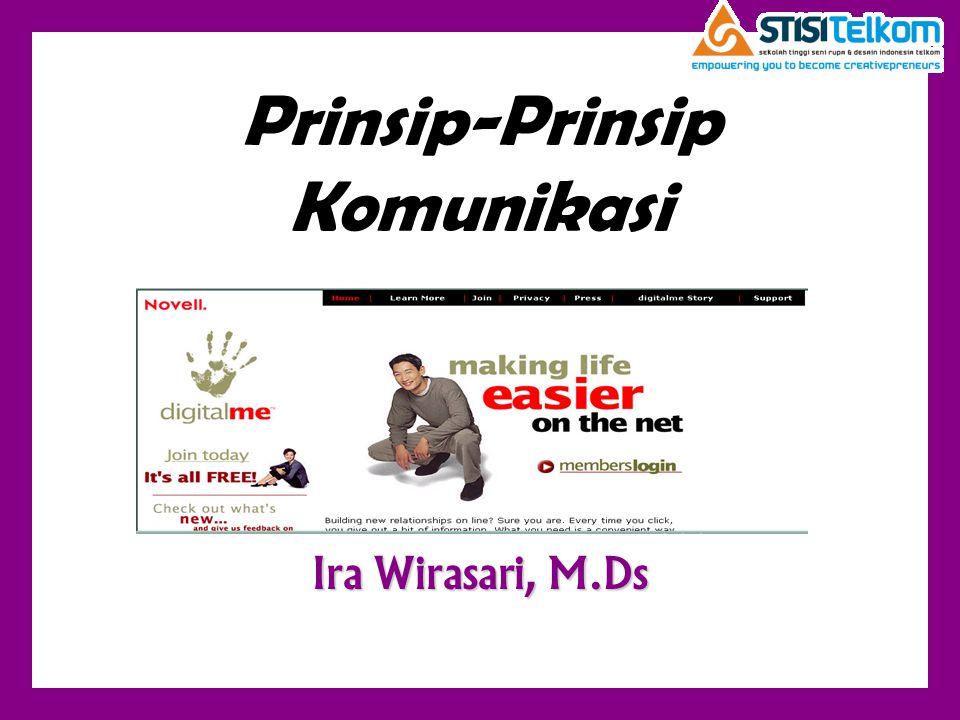 Prinsip-Prinsip Komunikasi Ira Wirasari, M.Ds