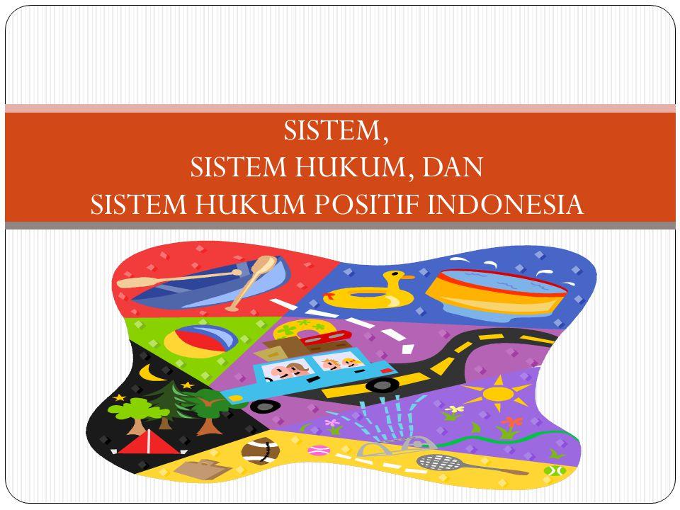 KOMPONEN DALAM SISTEM HUKUM INDONESIA 1.