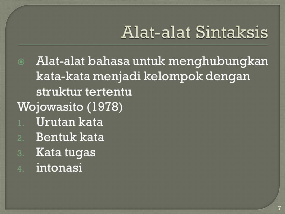  Alat-alat bahasa untuk menghubungkan kata-kata menjadi kelompok dengan struktur tertentu Wojowasito (1978) 1.