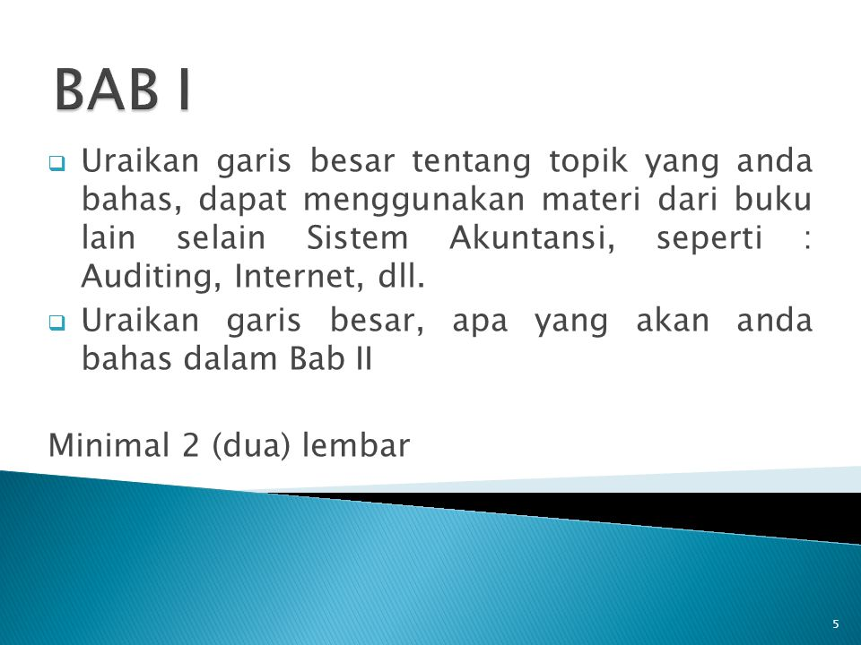 6 Bab II merupakan isi dari pembahasan tugas saudara, menguraikan tentang : 1.Menguraikan ruang lingkup sistem akuntansi ………… 2.