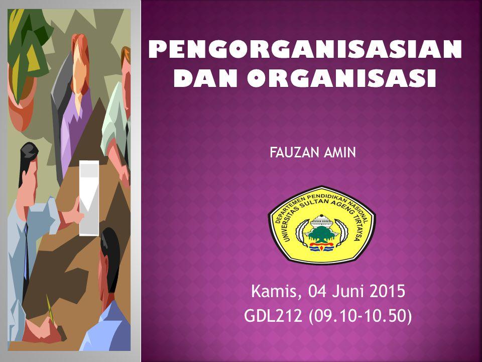 FAUZAN AMIN Kamis, 04 Juni 2015 GDL212 (09.10-10.50)