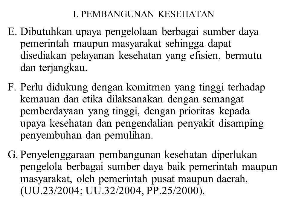 I. PEMBANGUNAN KESEHATAN A.Tujuan nasional : Melindungi segenap Bangsa Indonesia dan seluruh tanah air Indonesia dan memajukan kesejahteraan umum, men