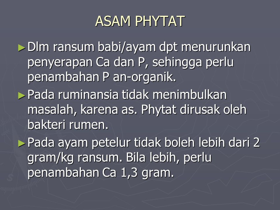 ASAM PHYTAT ► Bentuk unsur P dlm tanaman mrpkan rantai tertutup yg merupakan 6-gugus phosphat. ► Dapat membentuk ikatan sederhana atau komplex dengan
