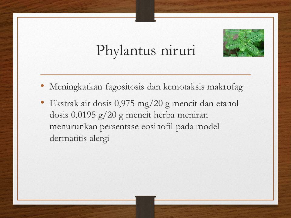Phylantus niruri Meningkatkan fagositosis dan kemotaksis makrofag Ekstrak air dosis 0,975 mg/20 g mencit dan etanol dosis 0,0195 g/20 g mencit herba m