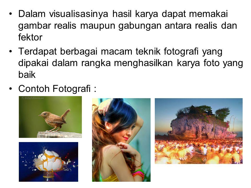 Dalam visualisasinya hasil karya dapat memakai gambar realis maupun gabungan antara realis dan fektor Terdapat berbagai macam teknik fotografi yang di