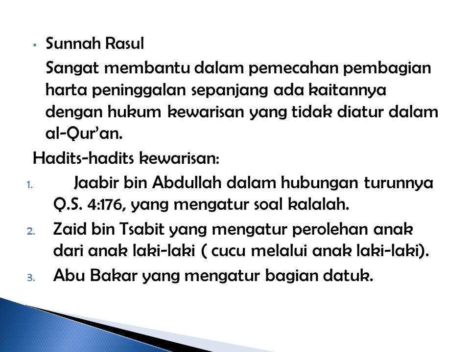 Sunnah Rasul Sangat membantu dalam pemecahan pembagian harta peninggalan sepanjang ada kaitannya dengan hukum kewarisan yang tidak diatur dalam al-Qur