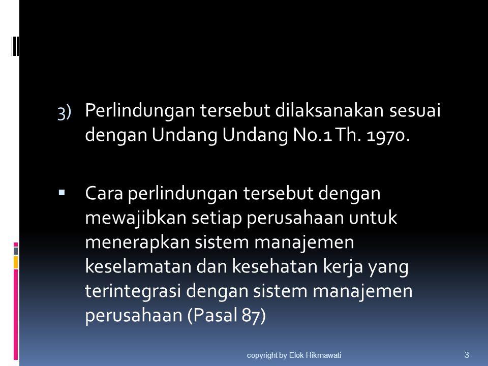 3) Perlindungan tersebut dilaksanakan sesuai dengan Undang Undang No.1 Th. 1970.  Cara perlindungan tersebut dengan mewajibkan setiap perusahaan untu