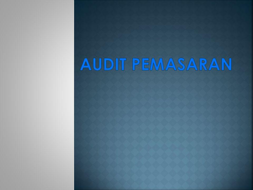 Area yang harus diselidiki sebagai bagian audit pemasaran: 1.
