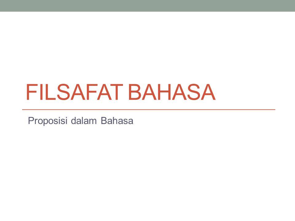 FILSAFAT BAHASA Proposisi dalam Bahasa