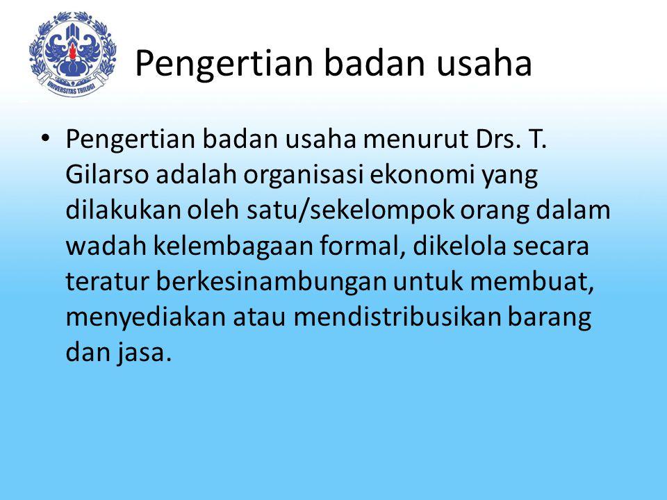 Pengertian badan usaha Pengertian badan usaha menurut Drs.