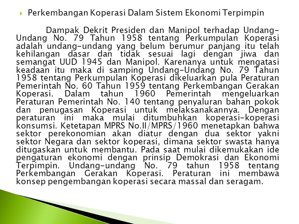  Perkembangan Koperasi Dalam Sistem Ekonomi Terpimpin Dampak Dekrit Presiden dan Manipol terhadap Undang- Undang No.