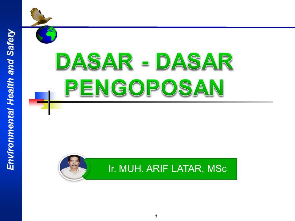 Environmental Health and Safety 1 Ir. MUH. ARIF LATAR, MSc