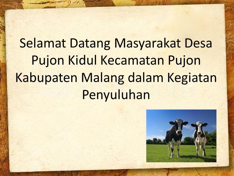 Selamat Datang Masyarakat Desa Pujon Kidul Kecamatan Pujon Kabupaten Malang dalam Kegiatan Penyuluhan