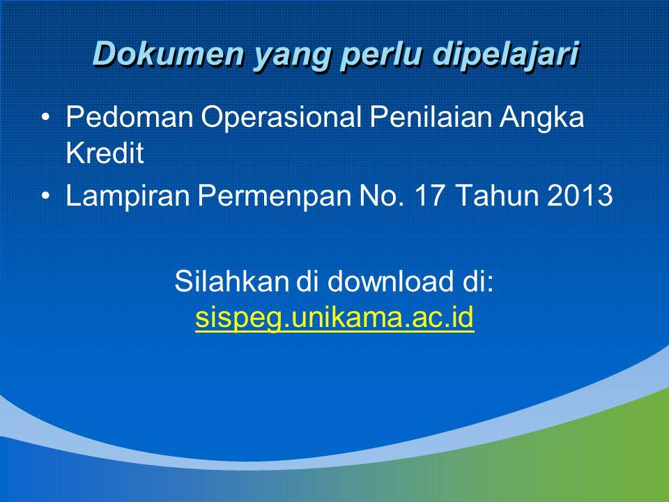 Dokumen yang perlu dipelajari Pedoman Operasional Penilaian Angka Kredit Lampiran Permenpan No. 17 Tahun 2013 Silahkan di download di: sispeg.unikama.