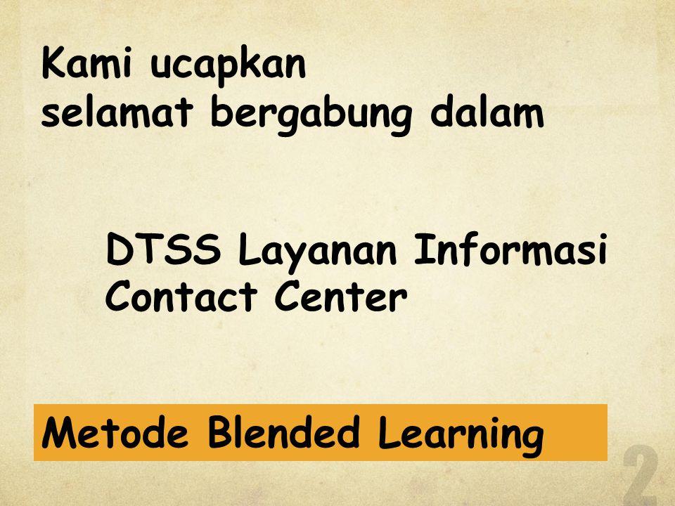 Bahan Pengarahan Penjelasan rinci dalam pengarahan ini dapat dibaca kembali dalam file: Buku Program DTSS Layanan Informasi Contact Center 3