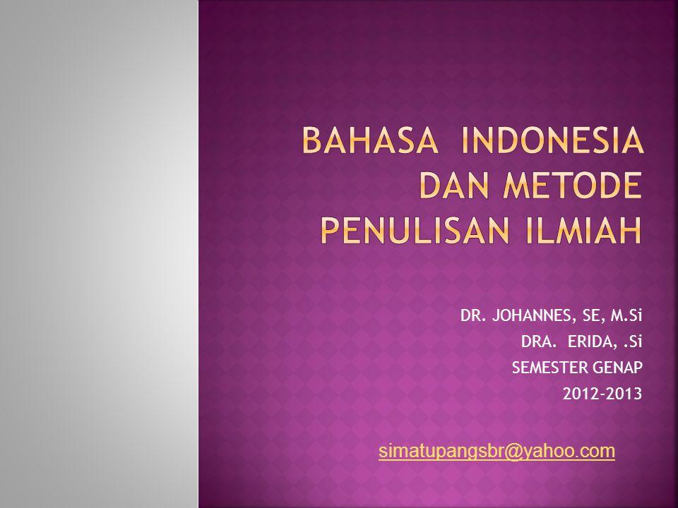 DR. JOHANNES, SE, M.Si DRA. ERIDA,.Si SEMESTER GENAP 2012-2013 simatupangsbr@yahoo.com