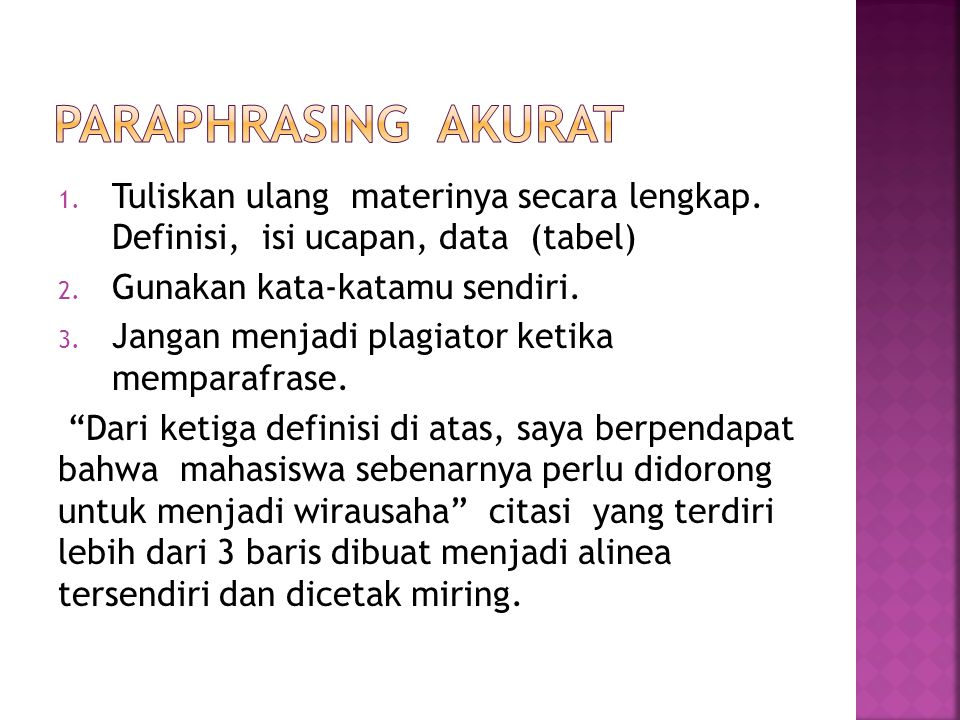 1. Tuliskan ulang materinya secara lengkap. Definisi, isi ucapan, data (tabel) 2. Gunakan kata-katamu sendiri. 3. Jangan menjadi plagiator ketika memp