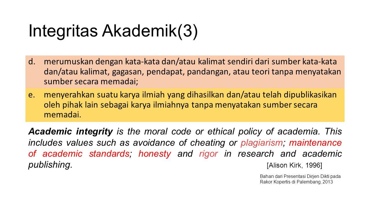 Integritas Akademik(3) d.merumuskan dengan kata-kata dan/atau kalimat sendiri dari sumber kata-kata dan/atau kalimat, gagasan, pendapat, pandangan, at