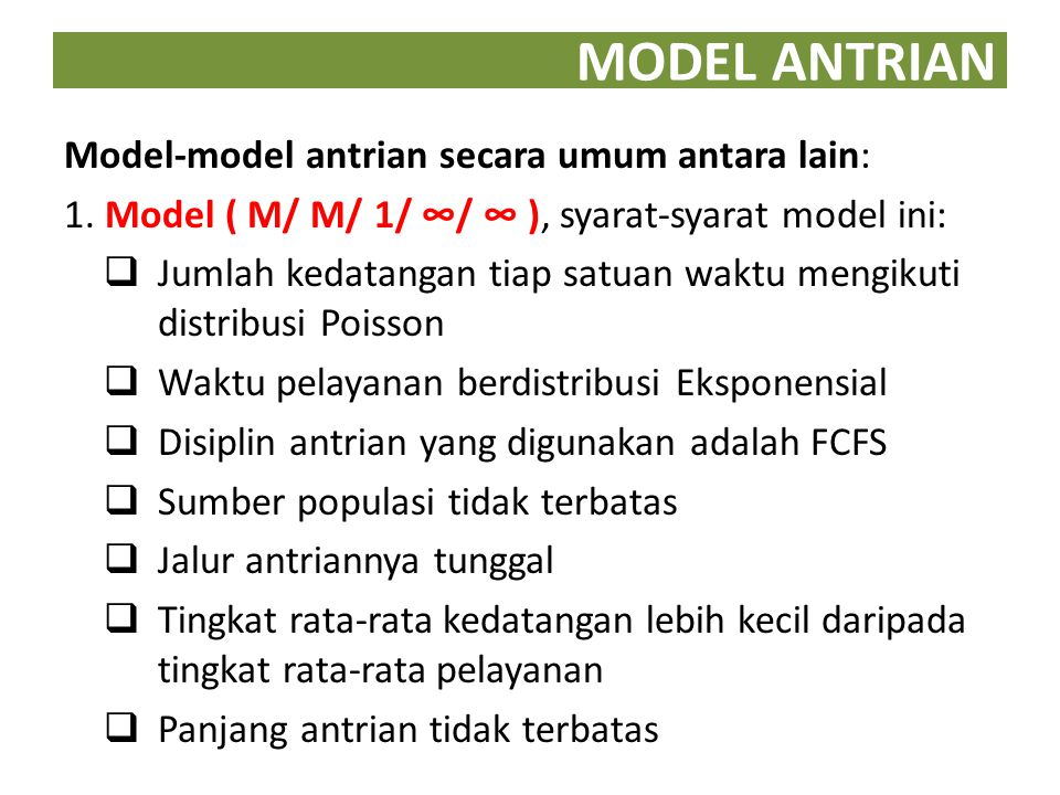 MODEL ANTRIAN Model-model antrian secara umum antara lain: 1.