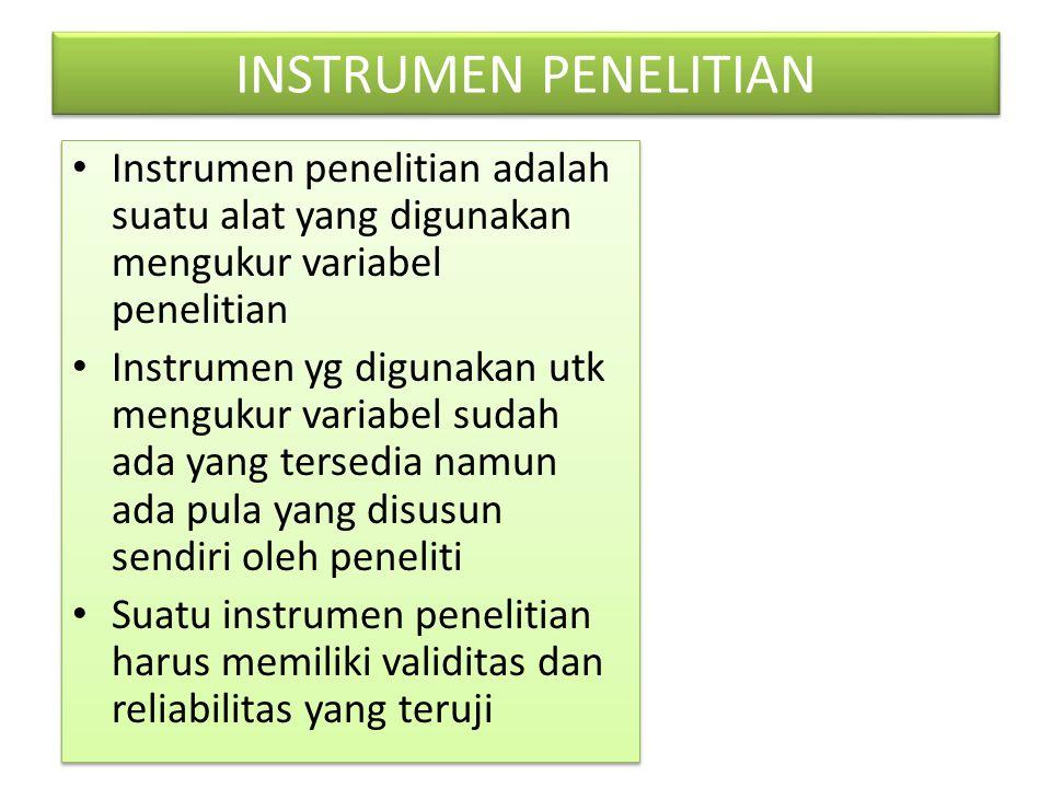 INSTRUMEN PENELITIAN Instrumen penelitian adalah suatu alat yang digunakan mengukur variabel penelitian Instrumen yg digunakan utk mengukur variabel s