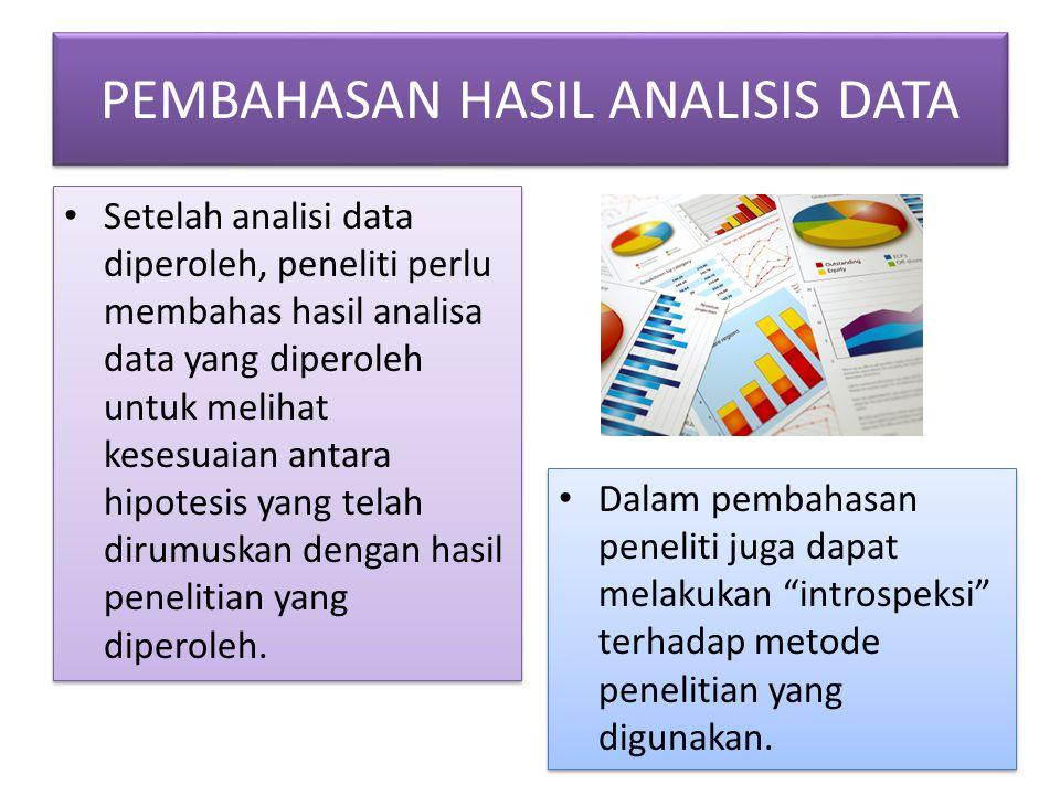 PEMBAHASAN HASIL ANALISIS DATA Setelah analisi data diperoleh, peneliti perlu membahas hasil analisa data yang diperoleh untuk melihat kesesuaian anta