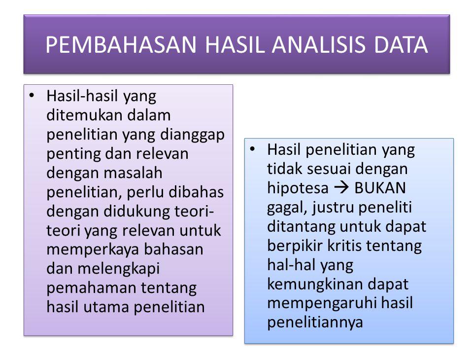 PEMBAHASAN HASIL ANALISIS DATA Hasil-hasil yang ditemukan dalam penelitian yang dianggap penting dan relevan dengan masalah penelitian, perlu dibahas