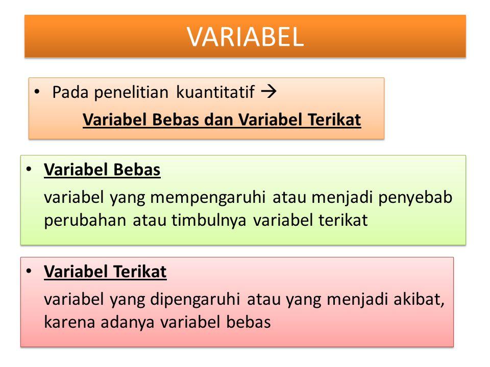 Pada penelitian kuantitatif  Variabel Bebas dan Variabel Terikat Pada penelitian kuantitatif  Variabel Bebas dan Variabel Terikat Variabel Bebas var