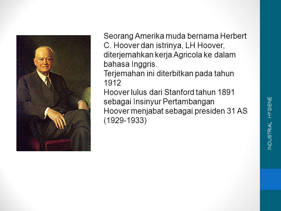 INDUSTRIAL HYGIENE Seorang Amerika muda bernama Herbert C.