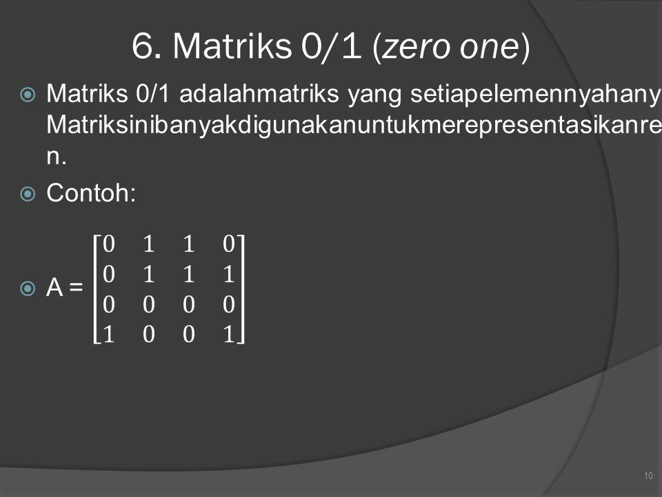 6. Matriks 0/1 (zero one) 10