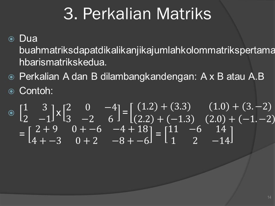 3. Perkalian Matriks 14