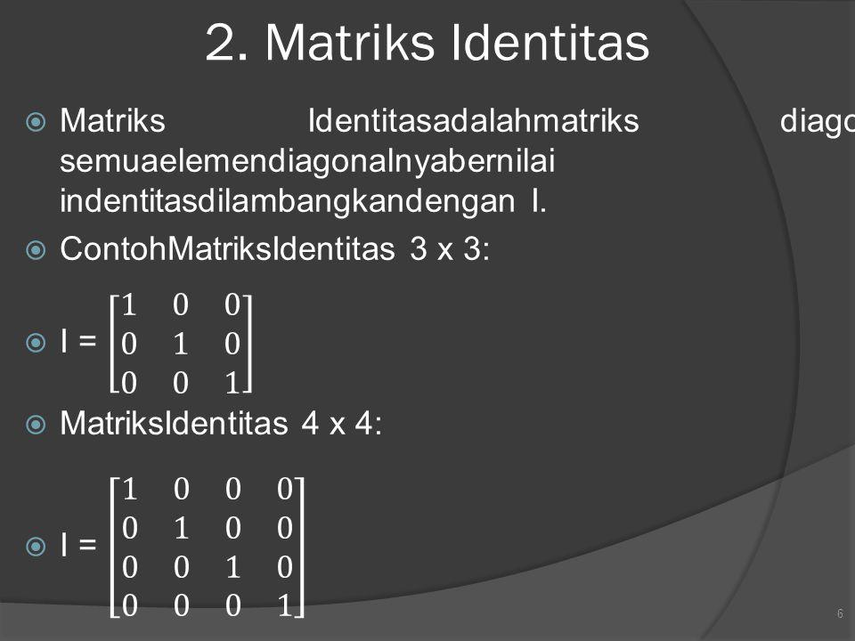2. Matriks Identitas 6