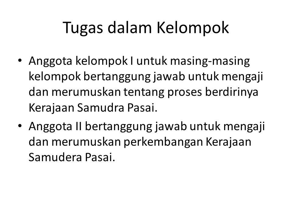 Tugas dalam Kelompok Anggota kelompok III bertanggung jawab untuk mengaji dan merumuskan tentang perkembangan Kerajaan Aceh Darussalam.