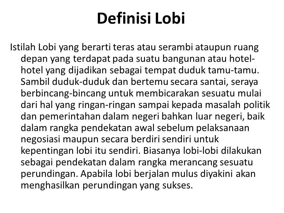 Definisi Lobi Istilah Lobi yang berarti teras atau serambi ataupun ruang depan yang terdapat pada suatu bangunan atau hotel- hotel yang dijadikan seba