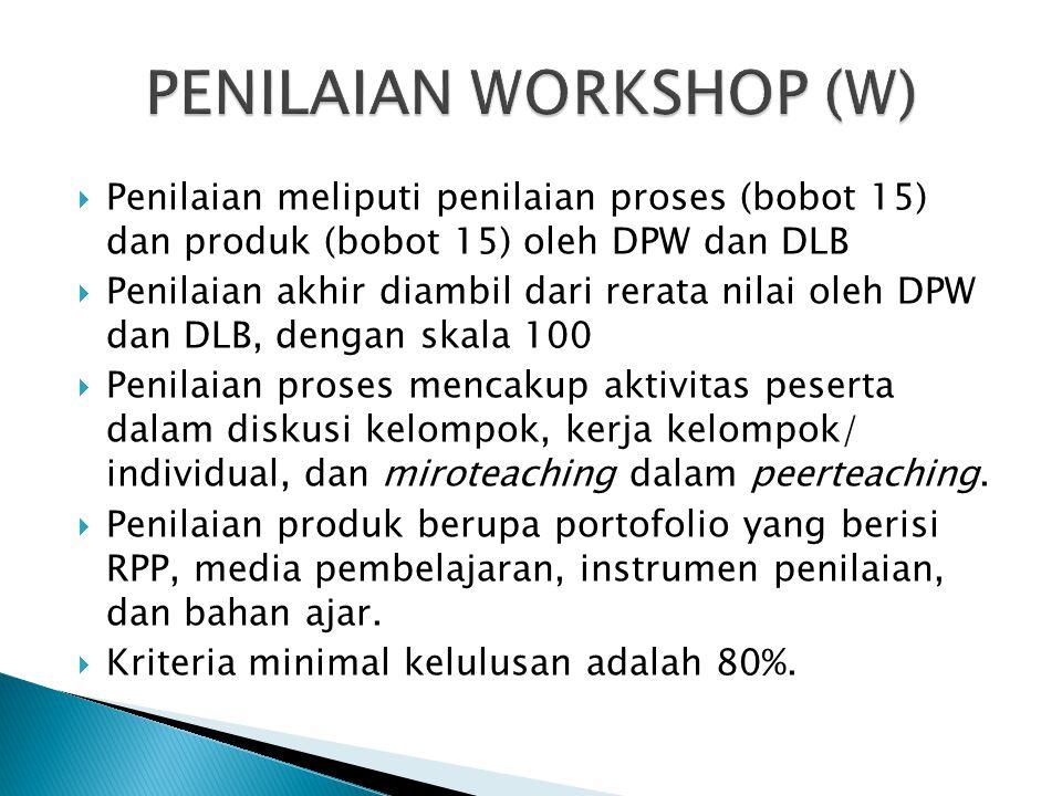  Penilaian meliputi penilaian proses (bobot 15) dan produk (bobot 15) oleh DPW dan DLB  Penilaian akhir diambil dari rerata nilai oleh DPW dan DLB,