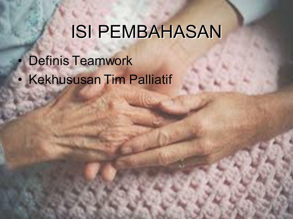 ISI PEMBAHASAN Definis Teamwork Kekhususan Tim Palliatif