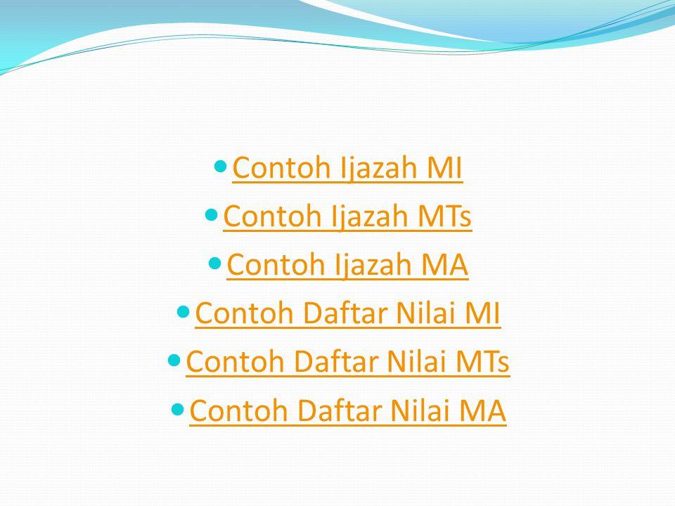 Contoh Ijazah MI Contoh Ijazah MTs Contoh Ijazah MA Contoh Daftar Nilai MI Contoh Daftar Nilai MTs Contoh Daftar Nilai MA