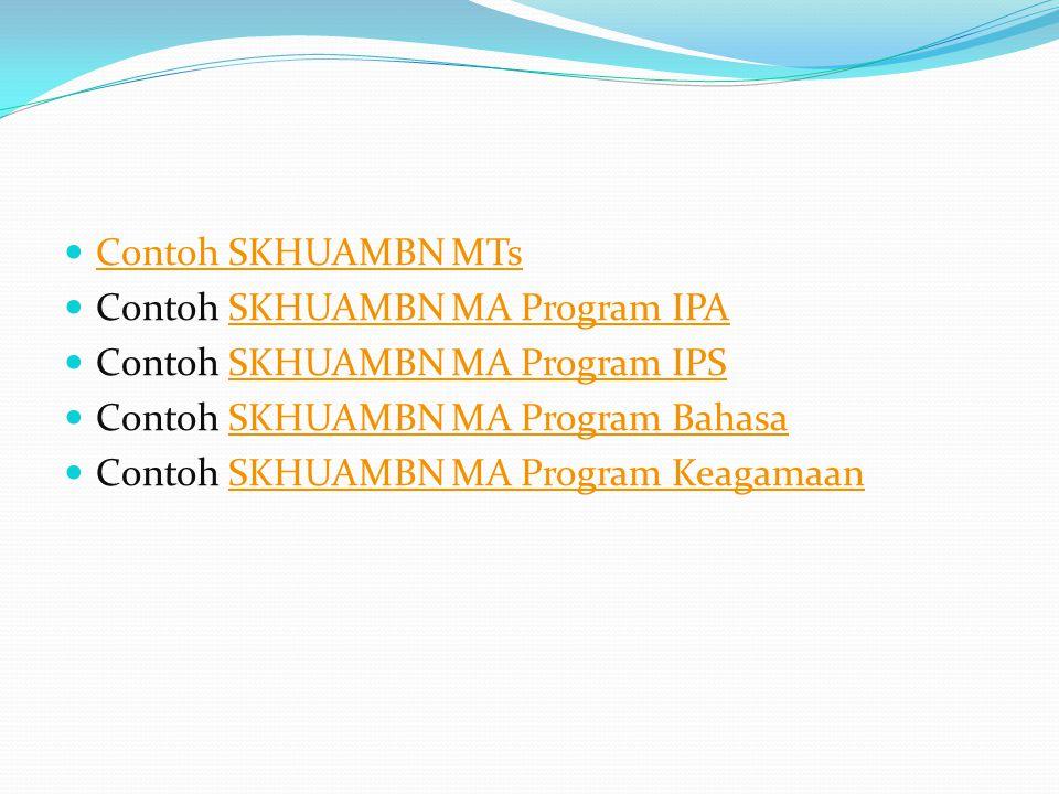 Contoh SKHUAMBN MTs Contoh SKHUAMBN MA Program IPASKHUAMBN MA Program IPA Contoh SKHUAMBN MA Program IPSSKHUAMBN MA Program IPS Contoh SKHUAMBN MA Program BahasaSKHUAMBN MA Program Bahasa Contoh SKHUAMBN MA Program KeagamaanSKHUAMBN MA Program Keagamaan