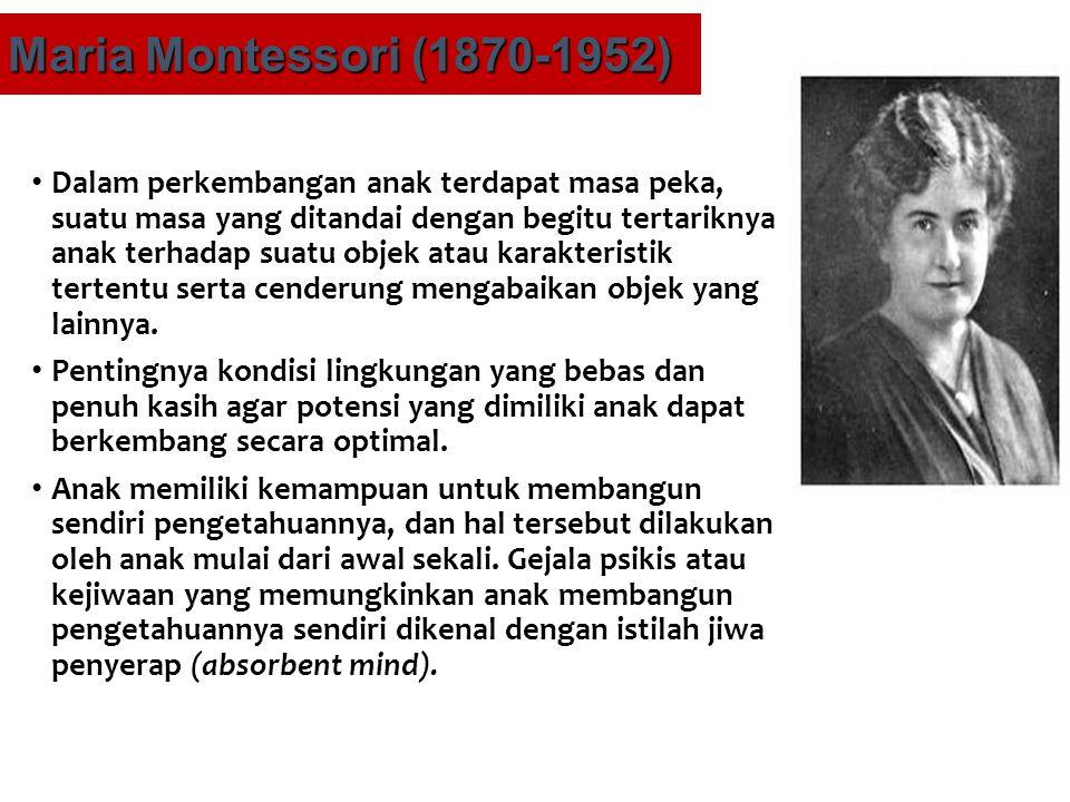 Maria Montessori (1870-1952) Dalam perkembangan anak terdapat masa peka, suatu masa yang ditandai dengan begitu tertariknya anak terhadap suatu objek atau karakteristik tertentu serta cenderung mengabaikan objek yang lainnya.