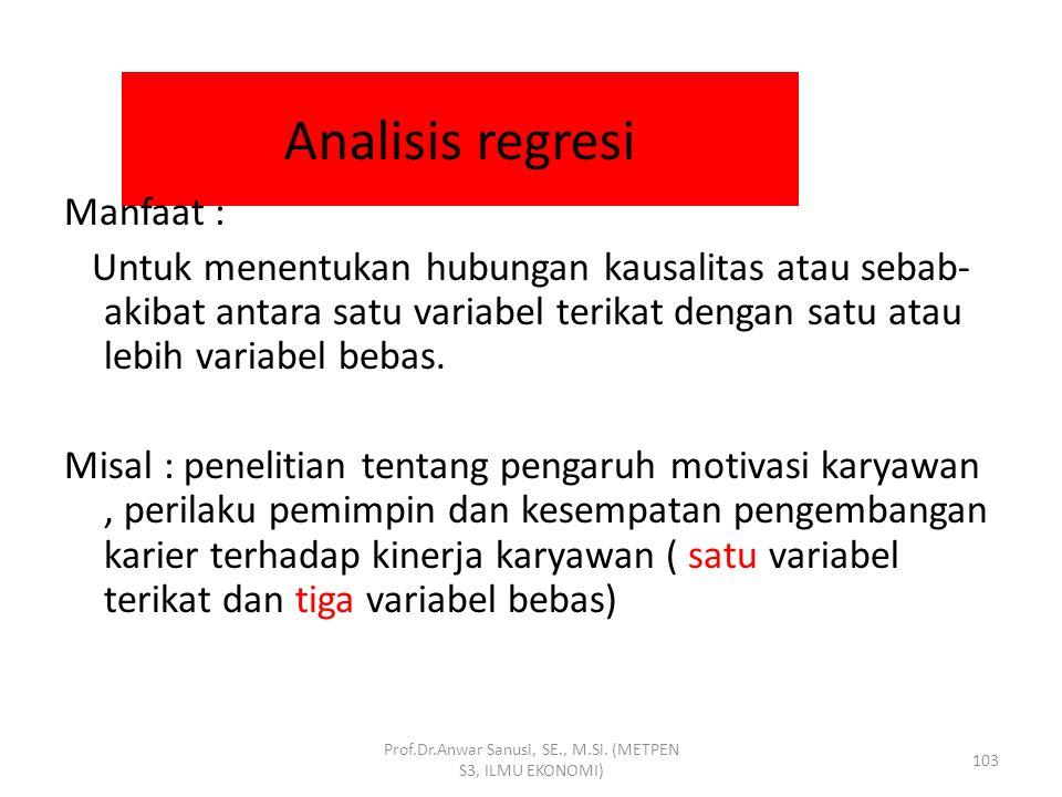 TEKNIK ANALISIS DATA Prof.Dr.Anwar Sanusi, SE., M.Si. (METPEN S3, ILMU EKONOMI) 102 Teknik analisis data ditentukan oleh faktor : Tujuan Studi Skala U