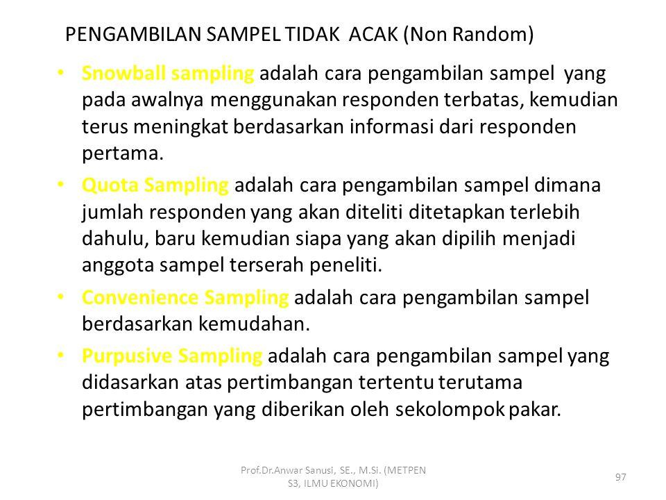 Cluster Random Sampling adalah pengambilan sampel dimana randomisasi dilakukan terhadap kelompok bukan pada anggota populasi. Prof.Dr.Anwar Sanusi, SE