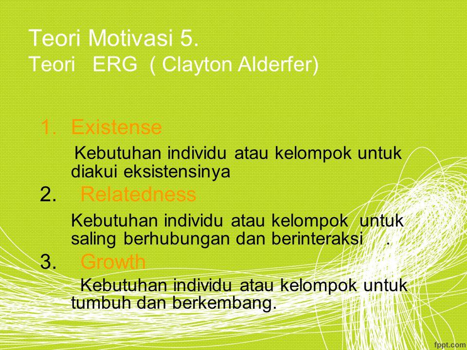 Teori Motivasi 5.